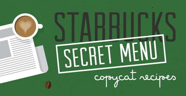 Starbucks secret menu copycat recipes