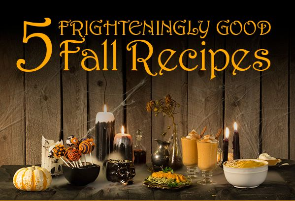 5 Frighteningly Good Fall Recipes thumbnail