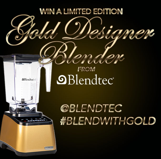 Win a limited edition gold Designer blender from Blendtec