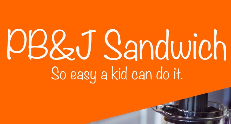 kid friendly PB&J
